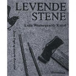 Levende stene: Laila Westergaards kunst