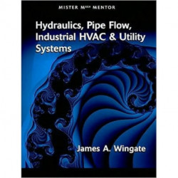 MISTER MECH MENTOR: HYDRAULICS PIPE FLOW INDUSTRIAL HVAC & UTILITY SYSTEMS: VOL 1 (802353)