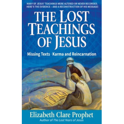 The Lost Teachings of Jesus - Pocketbook: Missing Texts . Karma and Reincarnation