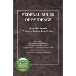 Federal Rules of Evidence, with Faigman Evidence Map, 2020-2021 Edition
