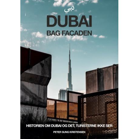 Dubai bag facaden: Historien om Dubai & det, turisterne ikke ser
