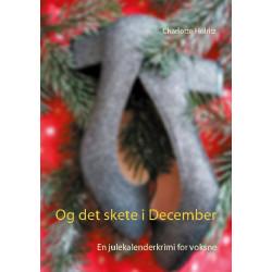 Og det skete i December: En julekalenderkrimi for voksne