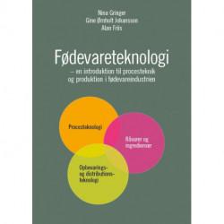 Fødevateteknologi: – en introduktion til procesteknik og produktion i fødevareindustrien