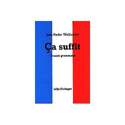 Ça suffit: fransk basisgrammatik