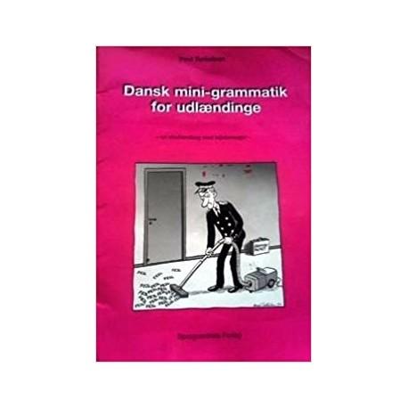 Dansk mini-grammatik for udlændinge: en elevhåndbog med fejlstøvsuger