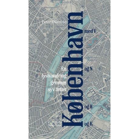 København med V og N og Ø og K: en lystvandring gennem syv årtier