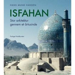 Isfahan: Stor arkitektur gennem et årtusinde