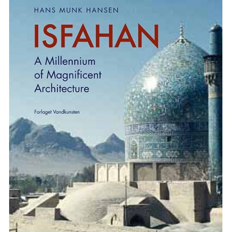 Isfahan: a millennium of magnificent architecture