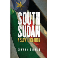 South Sudan: A Slow Liberation