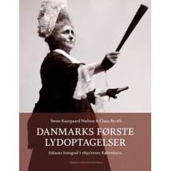 Danmarks første lydoptagelser: Edisons fonograf i 1890'ernes København
