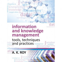 Information and Knowledge Management: Tools,Techniques and Practices