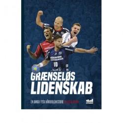 Grænseløs Lidenskab: En dansk-tysk håndboldhistorie