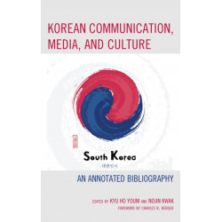 Korean Communication, Media, and Culture: An Annotated Bibliography