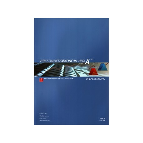 Virksomhedsøkonomi - opgavesamling - HHX: niveau A (2. del)
