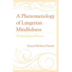 A Phenomenology of Langerian Mindfulness: The Psychology of Presence
