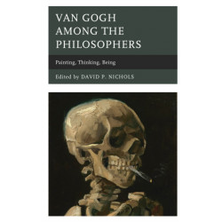 Van Gogh among the Philosophers: Painting, Thinking, Being