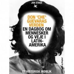 Don 'Che' Guevaras verden en dagbog om mennesker og veje i Latinamerika