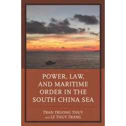 Power, Law, and Maritime Order in the South China Sea