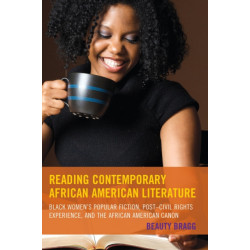 Reading Contemporary African American Literature: Black Women's Popular Fiction, Post-Civil Rights Experience, and the African American Canon