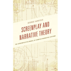 Screenplay and Narrative Theory: The Screenplectics Model of Complex Narrative Systems