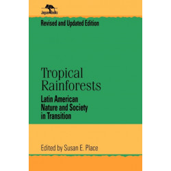 Tropical Rainforests: Latin American Nature and Society in Transition