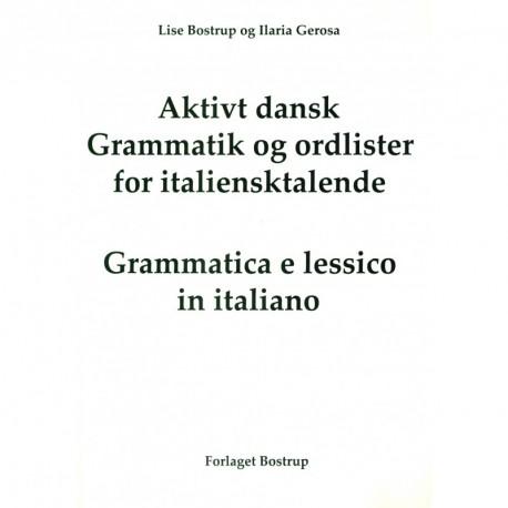 Aktivt dansk: grammatik og ordlister for italiensktalende - grammatik og ordliste på italiensk, Grammatica e lessico in italiano