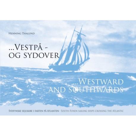 Vestpå og sydover: sydfynske sejlskibe i farten på Atlanten
