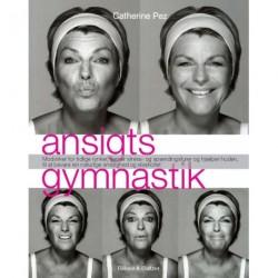 Ansigtsgymnastik: - Sådan bevarer du smukke og naturlige ansigtstræk