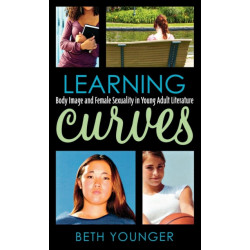 Learning Curves: Body Image and Female Sexuality in Young Adult Literature