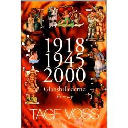 1918 - 1945 - 2000: glansbillederne - et essay