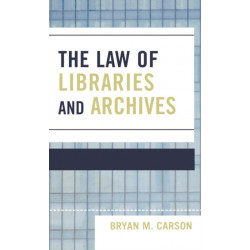 The Law of Libraries and Archives