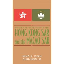 Historical Dictionary of the Hong Kong SAR and the Macao SAR