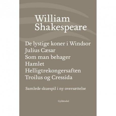 Samlede skuespil / bd. 4: De lystige koner i Windsor / Julius Cæsar / Som man behager / Hamlet / Helligtrekongersaften / Troilus og Cressida