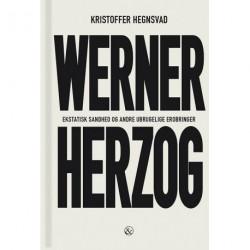 Werner Herzog: ekstatisk sandhed og andre ubrugelige erobringer