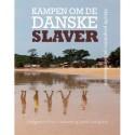 Kampen om de danske slaver: Aktuelle perspektiver på kolonihistorien
