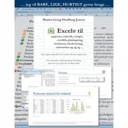 Excel til rapporter ...: ... jeg vil BARE, LIGE, HURTIGT gerne bruge ...