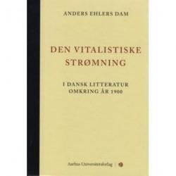 Den vitalistiske strømning - i dansk litteratur omkring år 1900