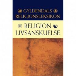 Religion/Livsanskuelse: Gyldendals Religionsleksikon
