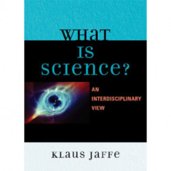 What is Science?: An Interdisciplinary Perspective