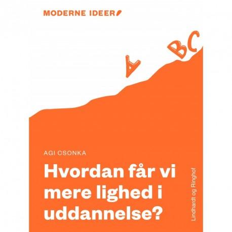 Moderne Idéer: Hvordan får vi mere lighed i uddannelse