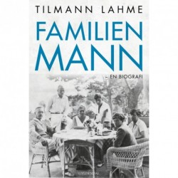 Familien Mann: En biografi