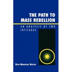 The Path to Mass Rebellion: An Analysis of Two Intifadas