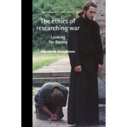 The Ethics of Researching War: Looking for Bosnia