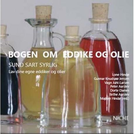 Bogen om eddike og olie: sund sart syrlig Lav dine egne eddiker og olier