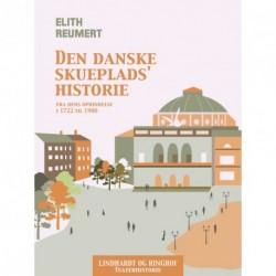 Den danske skueplads' historie fra dens oprindelse i 1722 til 1900