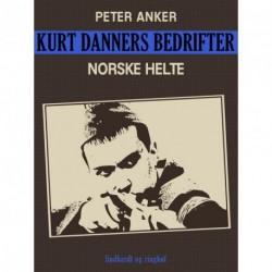 Kurt Danners bedrifter: Norske helte