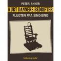 Kurt Danners bedrifter: Flugten fra Sing-Sing
