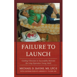 Failure to Launch: Guiding Clinicians to Successfully Motivate the Long-Dependent Young Adult
