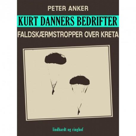 Kurt Danners bedrifter: Faldskærmstropper over Kreta
