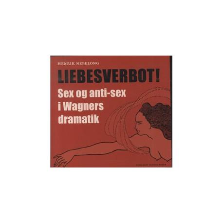 Liebesverbot: sex og anti-sex i Wagners dramatik